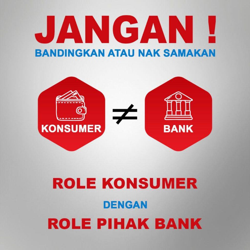 Jangan bandingkan role konsumer dengan pihak bank